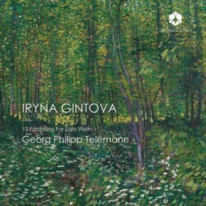Georg Philipp Telemann (1681-1767) & Irina Gintova - 12 Fantasias For Solo Violin