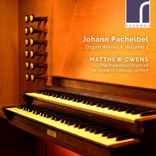 Johann Pachelbel (1653-1706) & Matthew Owens - Organ Works 1