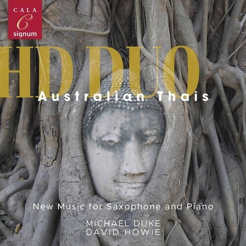 HD Duo, Michael Duke (Saxophonist) & David Howie - Australian Thais - New Music For Saxophone And Piano