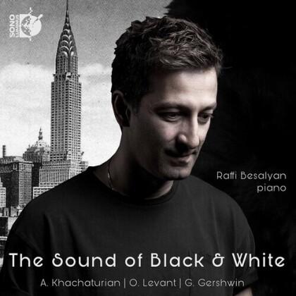 Aram Khatchaturian (1903-1978), Oscar Levant, George Gershwin (1898-1937) & Raffi Besalyan - Sound Of Black & White
