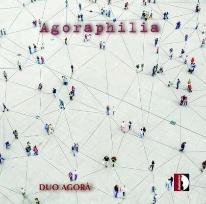 Duo Agora - Agoraphilia