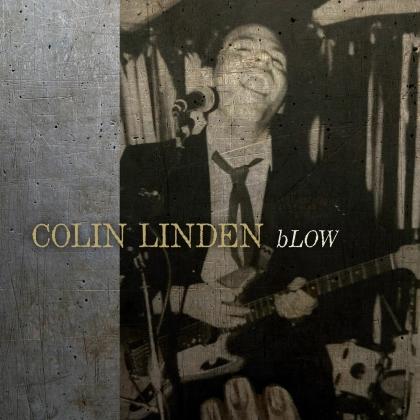 Colin Linden - Blow (2021 Reissue)