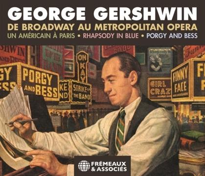 George Gershwin (1898-1937) - Broadway au Metropolitan Opera (3 CDs)