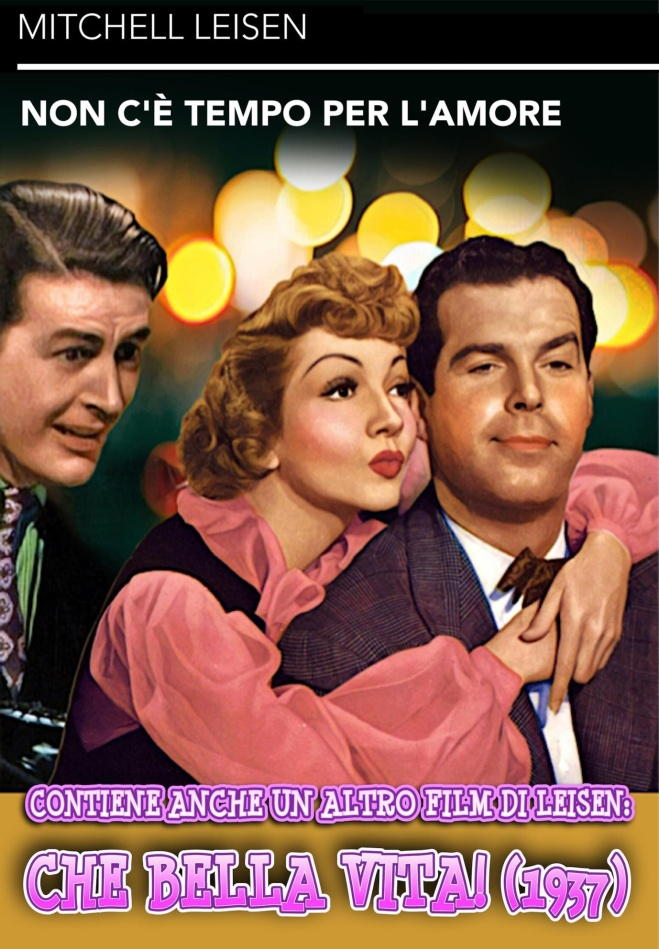 Non c'è tempo per l'amore (1943) + Che bella vita! (1937) (n/b, Edizione Speciale)