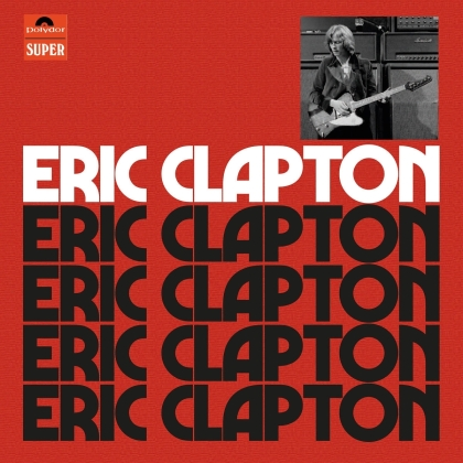 Eric Clapton - --- (Anniversary Edition, Deluxe Edition, Limited Edition, 4 CDs)