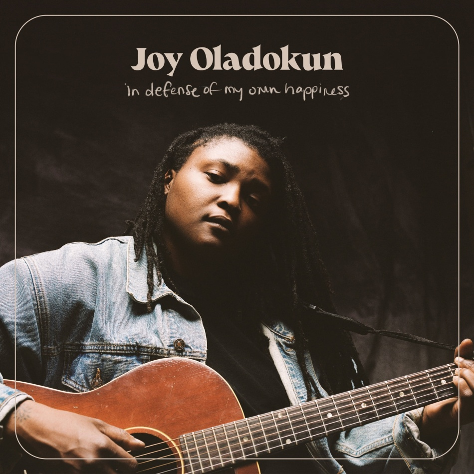 Joy Oladokun - In Defense Of My Own Happiness