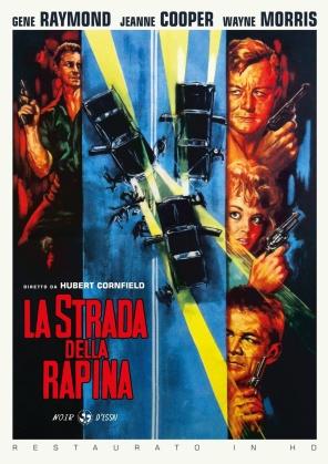 La strada della rapina (Noir d'Essai, restaurato in HD, s/w)
