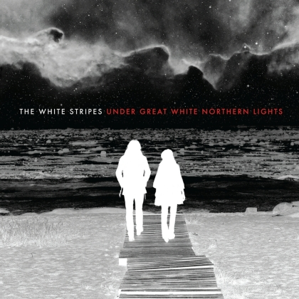The White Stripes - Under Great White Northern Lights - Live (2021 Reissue, Sony Legacy)