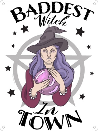 Baddest Witch in Town - Mini Tin Sign