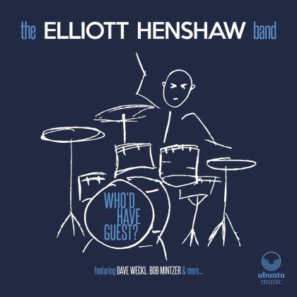 Elliott Henshaw - Who'd Have Guest? (Digipack)