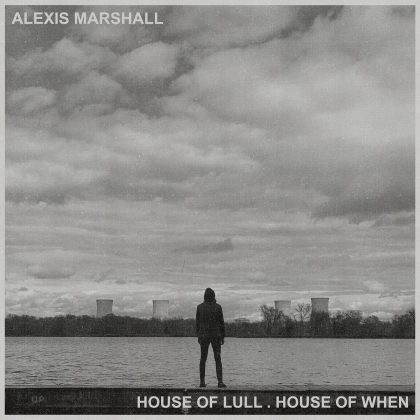 Alexis Marshall - House Of Lull . House Of When (Digipack)