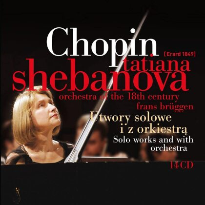 Frédéric Chopin (1810-1849), Frans Brüggen, Tatiana Shebanova & Orchestra Of The 18th Century - Solo Works And With Orchestra (14 CDs)