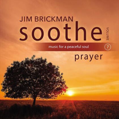 Jim Brickman - Soothe Vol 7: Prayer