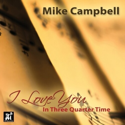 Mike Campbell - I Love You In Three-Quarter Time