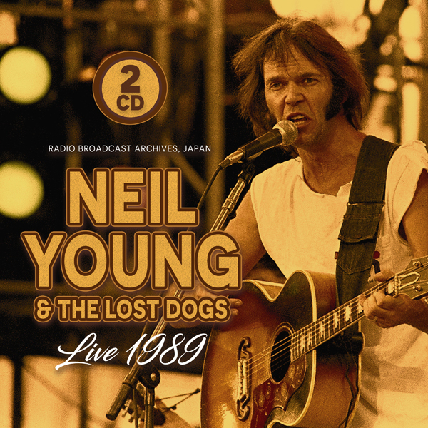Neil Young - Neil Young & The Lost Dogs - Live 1989 / F.M. Broadcast (2 CDs)