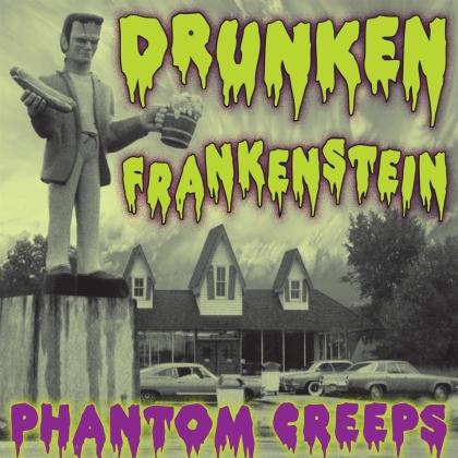 Drunken Frankenstein - Phantom Creeps