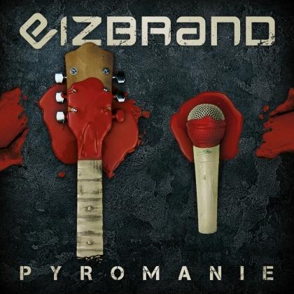 Eizbrand - Pyromanie (Digipack)