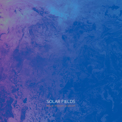 Solar Fields - Blue Moon Station (2021 Reissue)