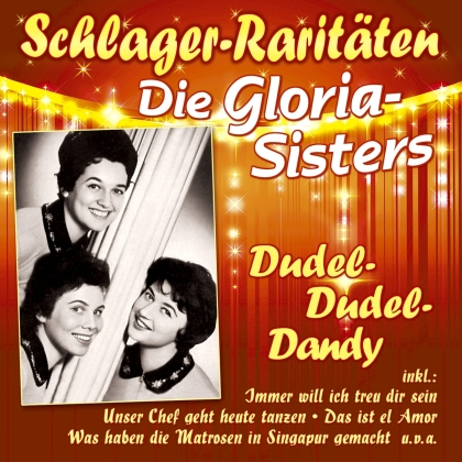 Die Gloria-Sisters - Dudel-Dudel-Dandy (Schlager-Raritäten)
