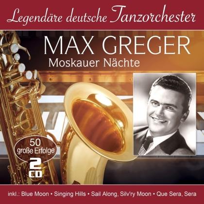 Max Greger - Moskauer Nächte - 50 grosse Erfolge (2 CDs)