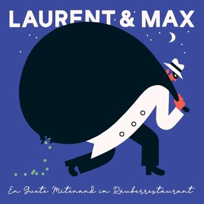 Laurent & Max - En Guete Mitenand Im Räuberrestaurant
