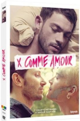 X comme amour - 7 courts-métrages d'amour sauvage