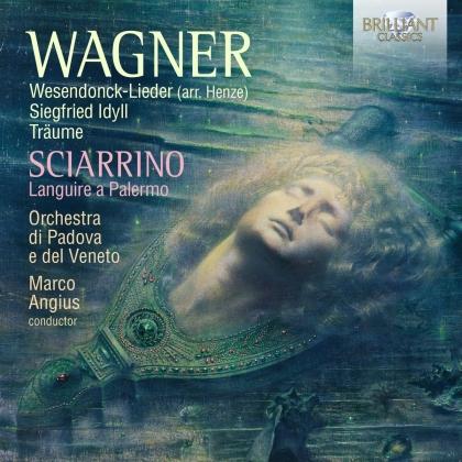 Marco Angius, Orchestra di Padova e del Veneto, Richard Wagner (1813-1883), Salvatore Sciarrino (*1947), Sara Mingardo, … - Wesendonck-Lieder, Siegfried Idyll, Traume