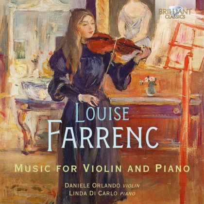 Louise Farrenc (1804-1875), Daniele Orlando & Linda Di Carlo - Music For Violin And Piano