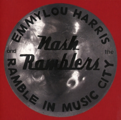 Emmylou Harris & The Nash Ramblers - Ramble in Music City: The Lost Concert (Live)