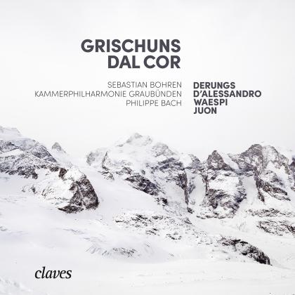 Raffaele d'Alessandro, Gion Antoni Derungs, Oliver Waespi, Paul Juon (1872-1940), Philippe Bach, … - Grischuns dal cor