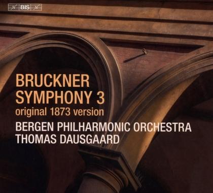 Anton Bruckner (1824-1896), Thomas Dausgaard & Bergen Philharmonic Orchestra - Symphony 3 In D Minor (Hybrid SACD)
