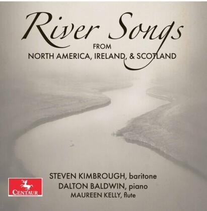 Steven Kimbrough, Maureen Kelly & Dalton Baldwin - River Songs From North America, Ireland & Scotland