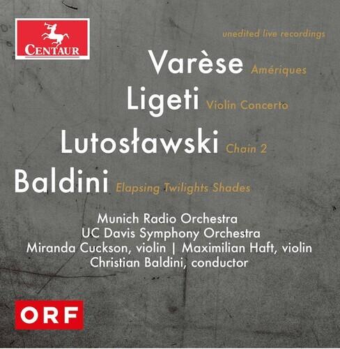 Edgar Varèse (1883-1965), György Ligeti (1923-2006), Witold Lutoslawski (1913-1994), Christian Baldini, Christian Baldini, … - Orchestral Works