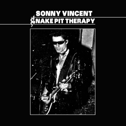 Sonny Vincent - Snake Pit Therapy