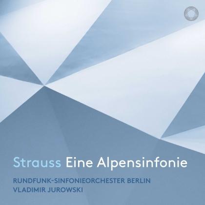 Richard Strauss (1864-1949), Vladimir Jurowski (1915-1972) & Rundfunksinfonieorchester Berlin (RSB) - Eine Alpensinfonie (Hybrid SACD)
