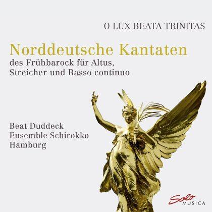 Ensemble Shirokko Hamburg & Beat Duddeck - O Lux Beata Trinitas - Norddeutsche Kantaten des - Frühbarock für Altus, Streicher und Basso Continuo