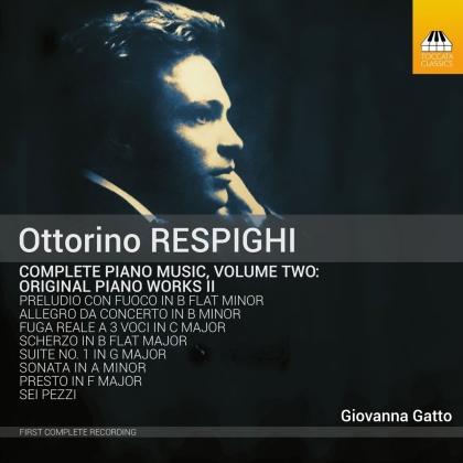 Ottorino Respighi (1879-1936) & Giovanna Gatto - Complete Piano Music Volume Two - Original Piano Works II