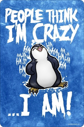 Psycho Penguin: People Think I'm Crazy - Small Tin Sign