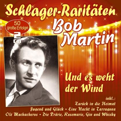 Bob Martin - Und es weht der Wind (Schlager-Raritäten)