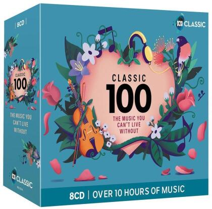 Classic 100: The Music You Can't Live Without (8 CDs)