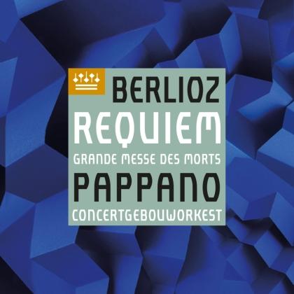 Sir Antonio Pappano, Concertgebouworkest & Héctor Berlioz (1803 - 1869) - Requiem (SACD)