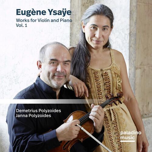 Demetrius Polyzoides, Janna Polyzoides & Eugène Ysaÿe (1858-1931) - Works For Violin And Piano Vol. 1 (2 CDs)