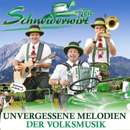 Schneiderwirt Trio - Unvergessene Melodien der Volksmusik