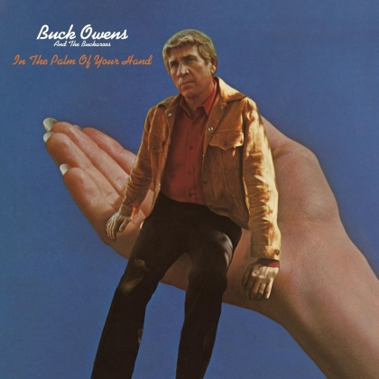 Buck Owens & His Buckaroos - In The Palm Of Your Hand