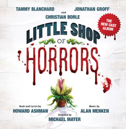Howard Ashmen & Alan Menken - Little Shop Of Horrors (The New Cast Album) - OST