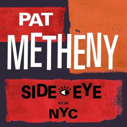 Pat Metheny - Side-Eye NYC (V1.IV) (2 LPs)