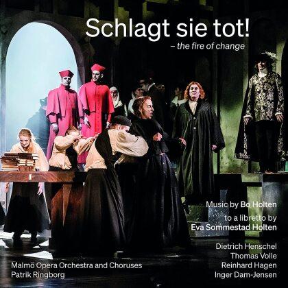 Bo Holten (*1948), Patrik Ringborg, Dietrich Henschel, Thomas Volle, Reinhard Hagen, … - Schlagt Sie Tot! - the Fire of Change (2 CDs)