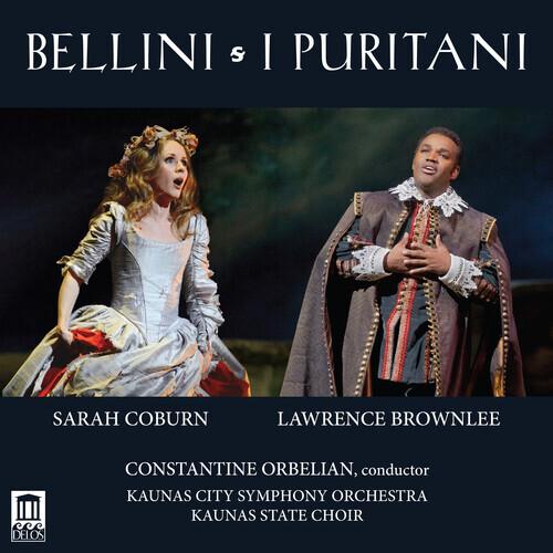 Kaunas State Choir, Vincenzo Bellini (1801-1835), Constantine Orbelian, Sarah Coburn & Lawrence Brownlee - I Puritani (3 CDs)