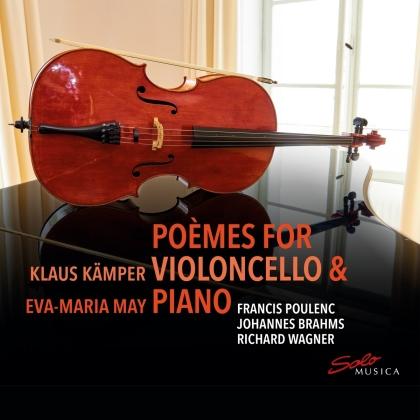Francis Poulenc (1899-1963), Johannes Brahms (1833-1897), Richard Wagner (1813-1883), Klaus Kämper & Eva-Maria May - Poemes For Violoncello & Piano