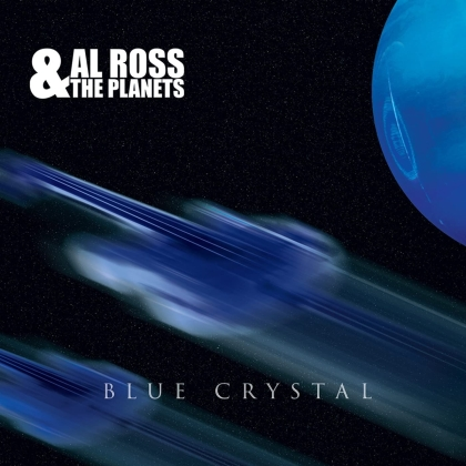 Al Ross & The Planets - Blue Crystal (Digipack)